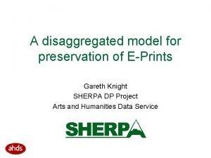 A disaggregated model for preservation of EPrints Gareth