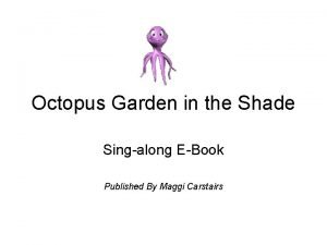 Octopus Garden in the Shade Singalong EBook Published