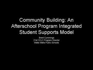 Community Building An Afterschool Program Integrated Student Supports