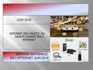 JUIN 2016 INTERNET DES OBJETS OU OBJETS CONNECTES