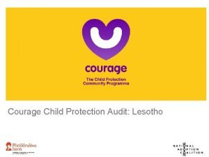 Courage Child Protection Audit Lesotho Courage Child Protection