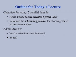 Outline for Todays Lecture Objective for today 2