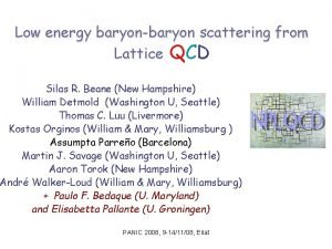 Low energy baryonbaryon scattering from Lattice QCD Silas