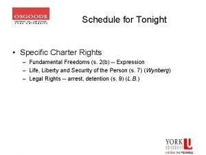 Schedule for Tonight Specific Charter Rights Fundamental Freedoms