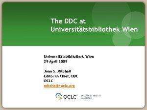 The DDC at Universittsbibliothek Wien 29 April 2009