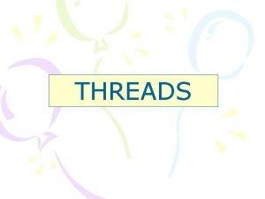 THREADS Example 1 public class Simple Thread extends
