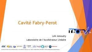Cavit FabryPerot Loc Amoudry Laboratoire de lAcclrateur Linaire