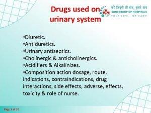 Drugs used on urinary system Diuretic Antiduretics Urinary