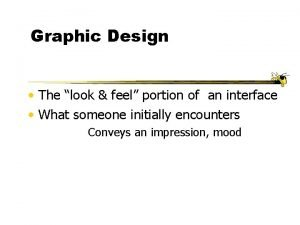 Graphic Design The look feel portion of an