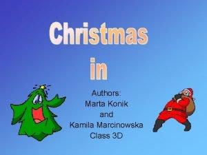 Authors Marta Konik and Kamila Marcinowska Class 3