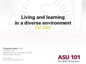 Living and learning in a diverse environment Fall
