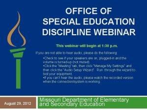 OFFICE OF SPECIAL EDUCATION DISCIPLINE WEBINAR This webinar