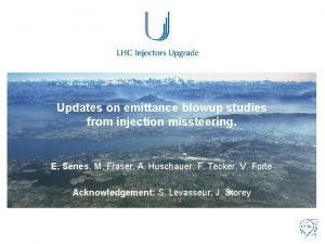 Updates on emittance blowup studies from injection missteering