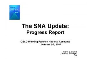 The SNA Update Progress Report OECD Working Party