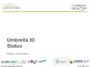 Umbrella ID Status Mirjam van Daalen Umbrella ID