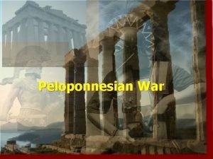 Peloponnesian War The Great Peloponnesian War 431 404