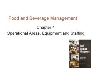 Food and Beverage Management Chapter 4 Operational Areas