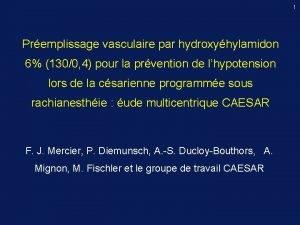 1 Premplissage vasculaire par hydroxyhylamidon 6 1300 4