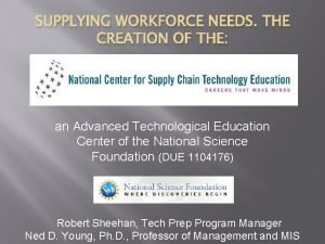 SUPPLYING WORKFORCE NEEDS THE CREATION OF THE an