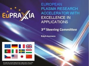 EUROPEAN PLASMA RESEARCH ACCELERATOR WITH EXCELLENCE IN APPLICATIONS