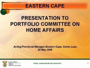 EASTERN CAPE PRESENTATION TO PORTFOLIO COMMITTEE ON HOME