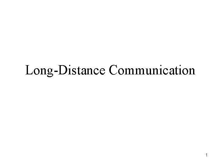 LongDistance Communication 1 Illustration of a Carrier Carrier