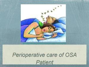 http koifishcommunications comblogpersonalpassionsoralapplianceforsleepapne0073 Perioperative care of OSA Patient