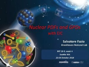 Nuclear PDFs and GPDs with EIC Salvatore Fazio