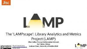 The LAMPscape Library Analytics and Metrics Project LAMP