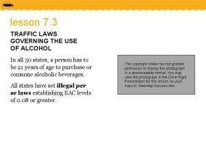 lesson 7 3 TRAFFIC LAWS GOVERNING THE USE
