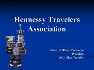 Hennessy Travelers Association Carmen Anthony Vacalebre President 2003