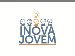 O que O programa Inova Jovem foi criado