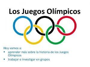 Los Juegos Olmpicos Hoy vamos a aprender ms