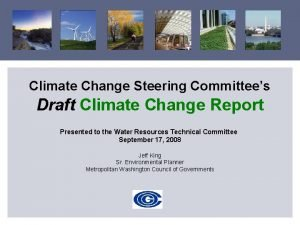 Climate Change Steering Committees Draft Climate Change Report
