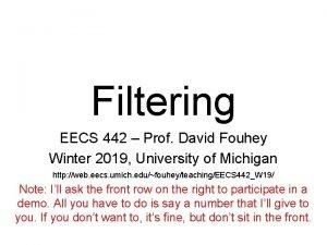 Filtering EECS 442 Prof David Fouhey Winter 2019