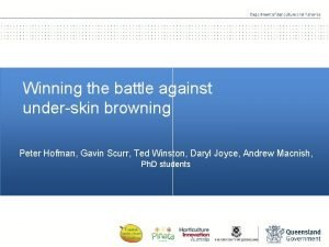 Winning the battle against underskin browning Peter Hofman