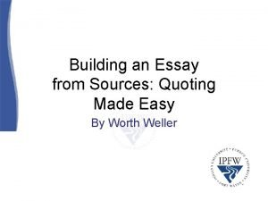 Building an Essay from Sources Quoting Made Easy