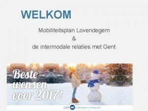 WELKOM Mobiliteitsplan Lovendegem de intermodale relaties met Gent