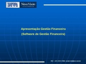 Apresentao Gesto Financeira Software de Gesto Financeira NVi