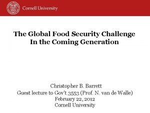 The Global Food Security Challenge In the Coming