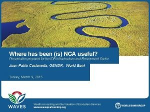 Where has been is NCA useful Presentation prepared