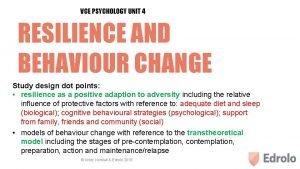 VCE PSYCHOLOGY UNIT 4 RESILIENCE AND BEHAVIOUR CHANGE