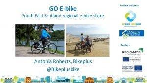 GO Ebike Project partners South East Scotland regional