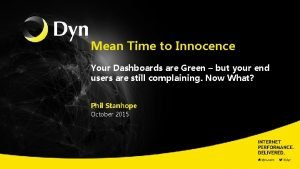 Mean Time to Innocence Your Dashboards are Green