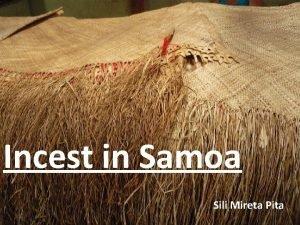 Incest in Samoa Sili Mireta Pita 1 Outline