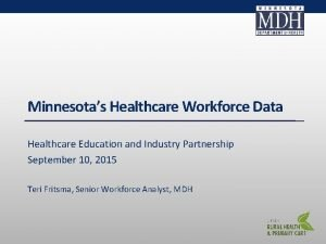 Minnesotas Healthcare Workforce Data Healthcare Education and Industry