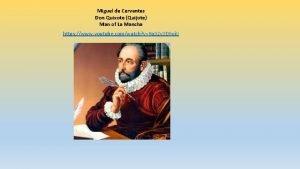 Miguel de Cervantes Don Quixote Quijote Man of