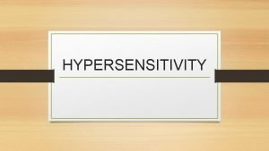 HYPERSENSITIVITY DEFINATION Normally immune is protective leading to