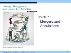 Chapter 10 Mergers and Acquisitions Copyright 2012 Pearson