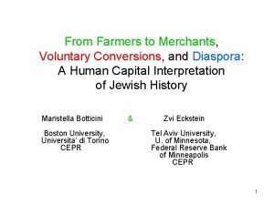 From Farmers to Merchants Voluntary Conversions and Diaspora